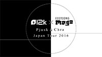12k×Editions Mego ~Pjusk & Chra Japan Tour~